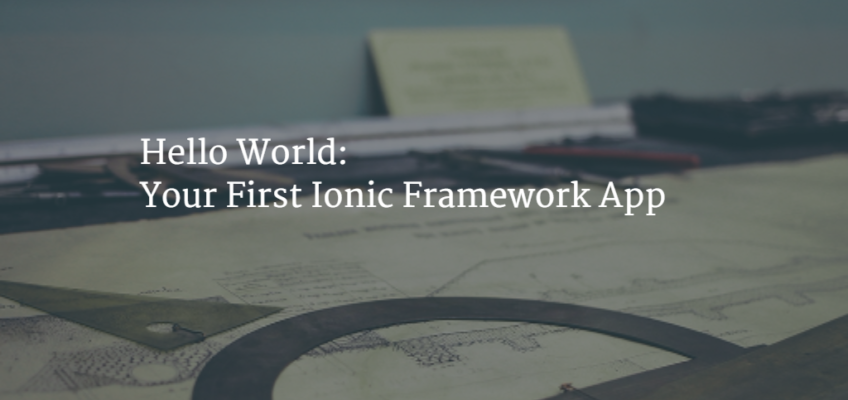 Hello World: Your First Ionic Framework App