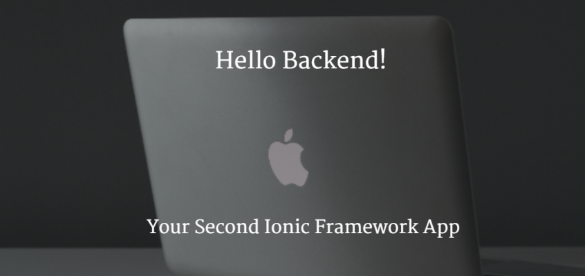 Hello Backend: Your Second Ionic Framework App