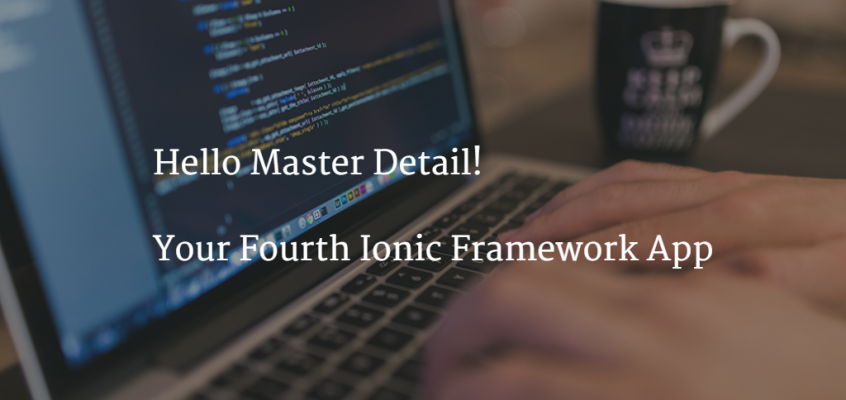 Hello Master Detail: Your Fourth Ionic Framework App