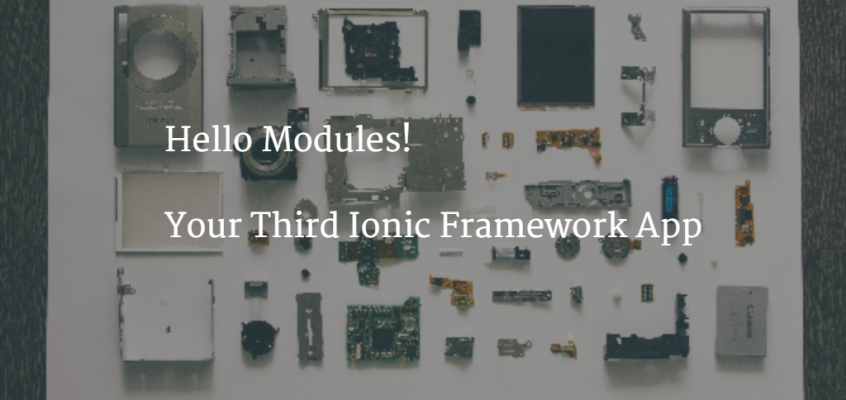 Hello Modules: Your Third Ionic Framework App