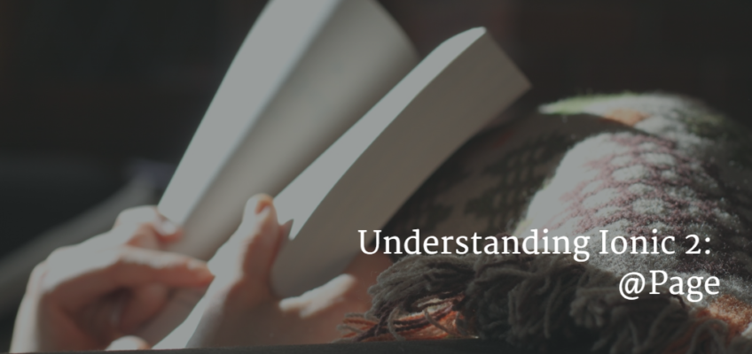 Understanding Ionic 2: @Page