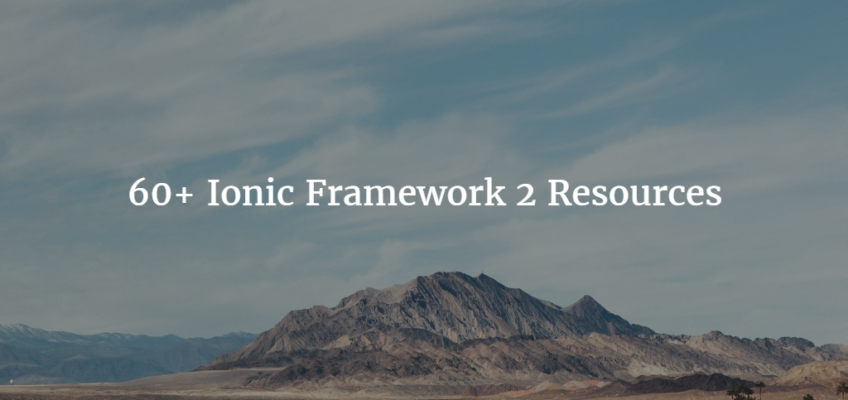 60+ Ionic Framework 2 Resources